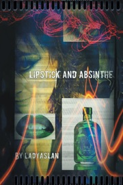 LIPSTICK AND ABSINTHE
