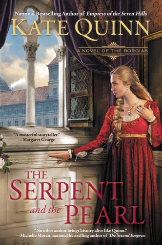 Kate Quinn - The Serpent and the Pearl