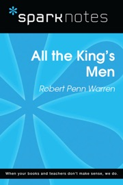 ALL THE KINGS MEN (SPARKNOTES LITERATURE GUIDE)
