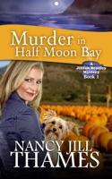 Murder in Half Moon Bay Book 1 (Jillian Bradley Mysteries Series Book 1)
