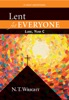 Lent For Everyone: Luke, Year C