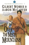 Over The Misty Mountains Spirit Of Appalachia Book 1