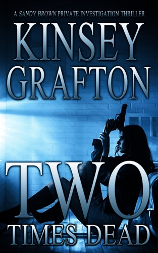 Kinsey Grafton, Mitch Flynn & Sue Roberts - Two Times Dead