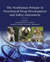 The Nonhuman Primate In Nonclinical Drug Development And Safety Assessment