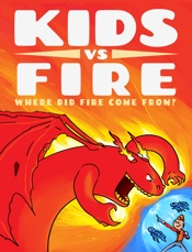 Kids vs Fire: Where Did Fire Come From?