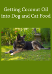Getting Coconut Oil into Dog and Cat Food