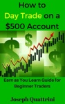 How To Day Trade On A 500 Account