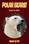 Polar Bear Facts For Kids 9-12
