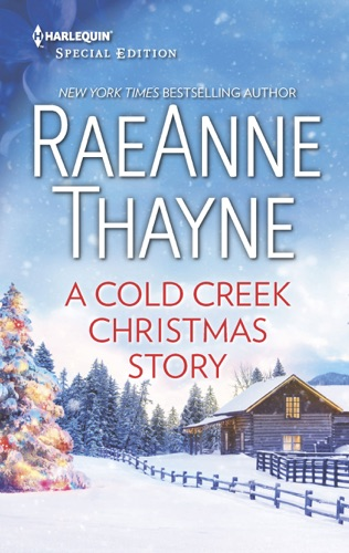 RaeAnne Thayne - A Cold Creek Christmas Story