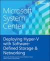 Microsoft System Center Deploying Hyper-V With Software-Defined Storage  Networking