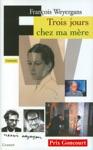 Trois Jours Chez Ma Mre Prix Goncourt 2005