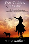 Free To Live At Last A Pair Of Christian Mail Order Bride Romances