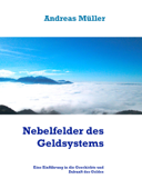 Nebelfelder des Geldsystems