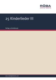 25 KINDERLIEDER III