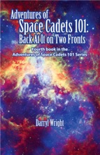 Adventures Of Space Cadets 101: Back At It On Two Fronts