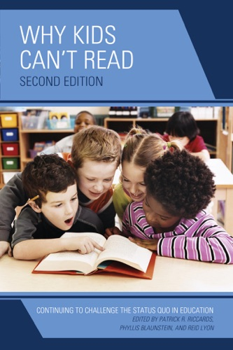 Patrick R. Riccards, Phyllis Blaunstein & Reid Lyon - Why Kids Can't Read