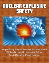 Nuclear Explosive Safety: Weapon Surety Program, Evaluation Processes Manual, DOE Interface with Department of Defense, Safety Manual, Self-Study Program