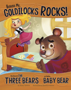 Believe Me, Goldilocks Rocks! Summary