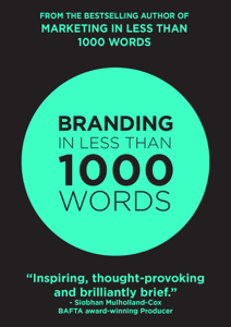 Branding In Less Than 1000 Words Libro Cover