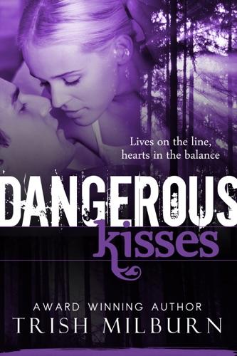 Trish Milburn - Dangerous Kisses