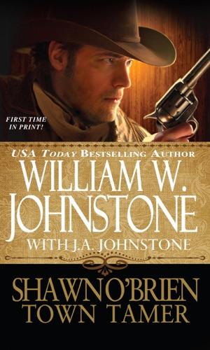 William W. Johnstone & J.A. Johnstone - Shawn O'Brien, Town Tamer