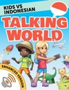 Kids Vs Indonesian Talking World Enhanced Version