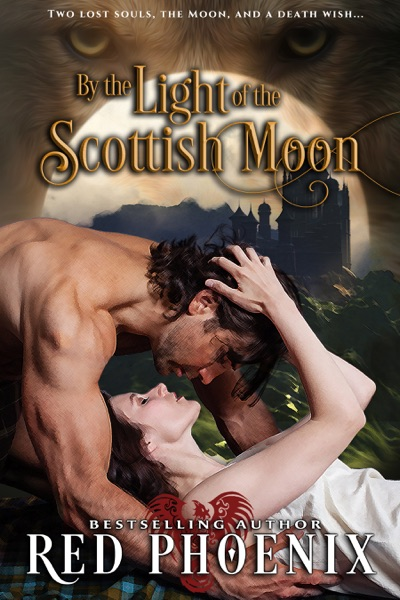 By the Light of the Scottish Moon - Unrated (My Kilted Wolf, #1) - Red Phoenix book cover