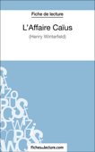 L'Affaire Caïus d'Henry Winterfeld (Fiche de lecture)