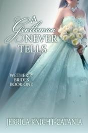 A Gentleman Never Tells (Regency Historical Romance)