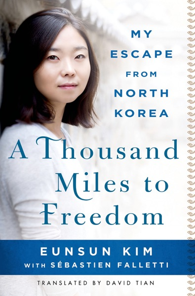 A Thousand Miles to Freedom - Eunsun Kim, Sébastien Falletti & David Tian book cover