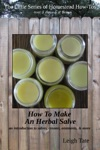 How To Make An Herbal Salve An Introduction To Salves Creams Ointments  More