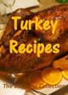 Turkey Recipes The Ultimate Collection