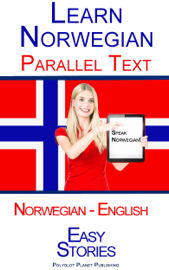 Learn Norwegian - Parallel Text - Easy Stories (Norwegian - English)