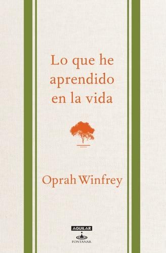 Oprah Winfrey - Lo que he aprendido en la vida