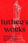 Luthers Works Vol 13