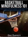 Basketball Mindfulness 101