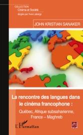 LA RENCONTRE DES LANGUES DANS LE CINéMA FRANCOPHONE