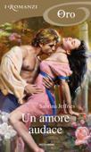 Un amore audace (I Romanzi Oro)