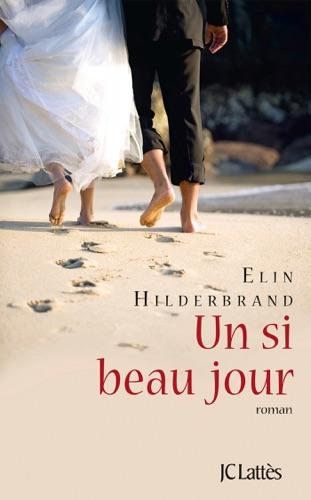 Elin Hilderbrand - Un si beau jour