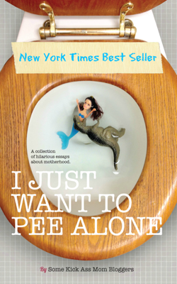 I Just Want to Pee Alone - Jen Mann book