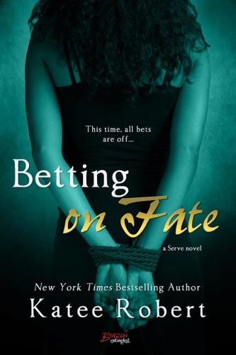 Katee Robert - Betting on Fate