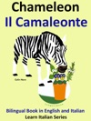 Bilingual Book In English And Italian Chameleon Il Camaleonte Learn Italian Collection