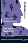 Psychology Express Occupational Psychology Undergraduate Revision Guide
