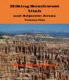 Hiking Southwest Utah And Adjacent Areas