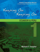 Keeping On Keeping On: 1--Ecuador and Peru