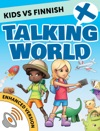 Kids Vs Finnish Talking World Enhanced Version