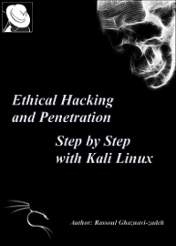 Ethical Hacking and Penetration, Step by Step with Kali Linux