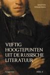 VIJFTIG HOOGTEPUNTEN UIT DE RUSSISCHE LITERATUUR - DEEL II 20E EEUW