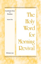 The Holy Word for Morning Revival - Crystallization-study of Exodus Volume 2 PDF Download