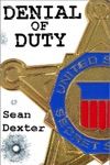 Denial Of Duty A Novel Of Political Intrigue And Murder